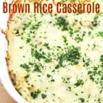 image for pinterest of prepared recipe with text overlay title green chile brown rice casserole
