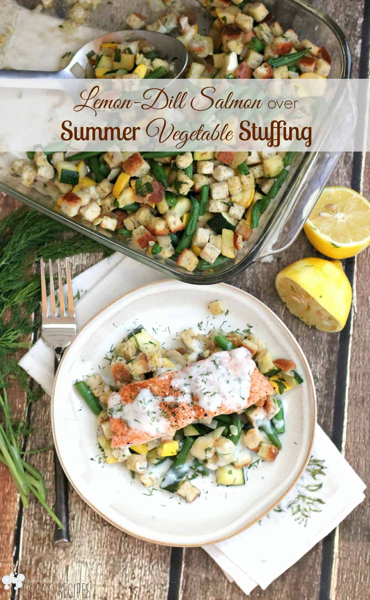 Lemon-Dill Salmon over Summer Vegetable Stuffing #recipe #food #salmon #seafood #dinner