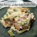 Ham, Asparagus, and White Cheddar Breakfast Strata