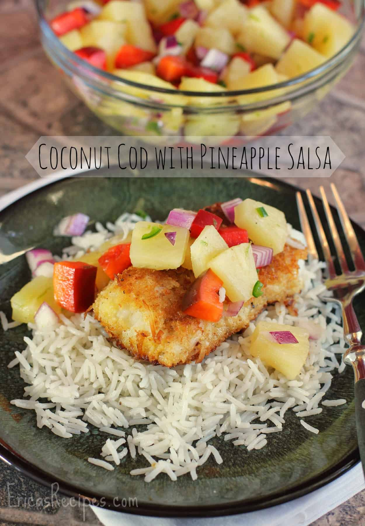 Light and crispy coconut crusted cod, topped with a lovely pineapple salsa and served over coconut rice. This inspired Coconut Cod with Pineapple Salsa recipe combines elements into a lovely dinner for all. #seafoodrecipe #fishrecipe #codrecipe #coconutcod #food #salsa