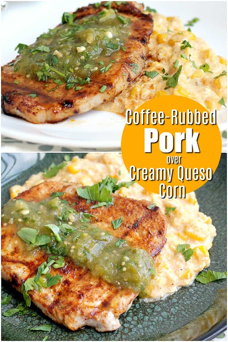 Coffee-Rubbed Pork Chops Creamy Queso Corn #dinner #recipe #food #pork