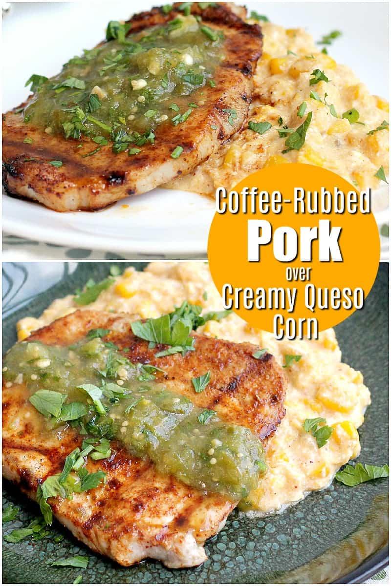 Coffee-Rubbed Pork Chops Creamy Queso Corn #dinner #recipe #food #pork