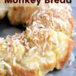 Image for Pinterest with recipe title overlay Pina Colada Monkey Bread