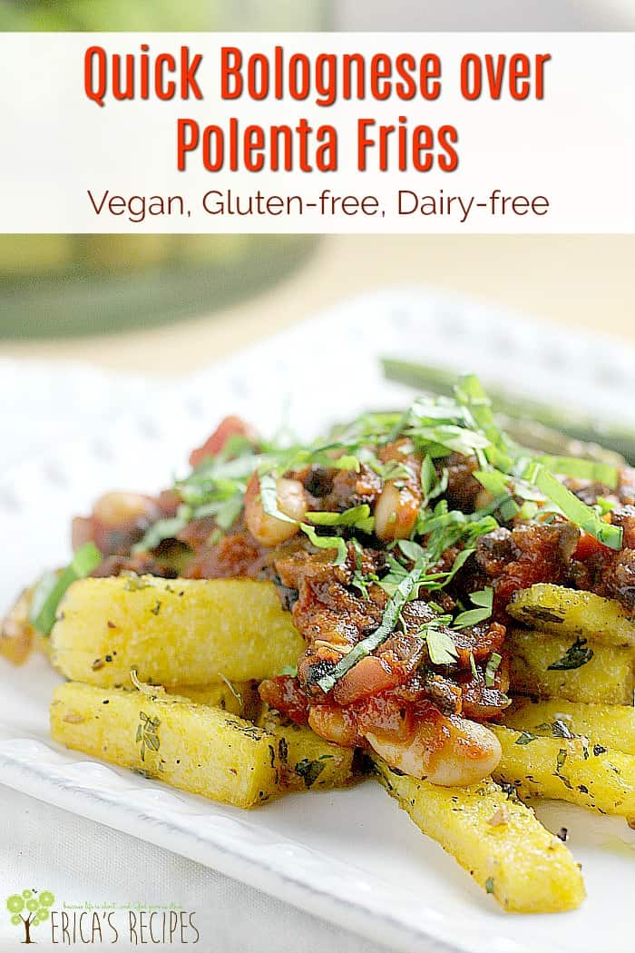 Quick Bolognese over Polenta Fries #recipe #vegan #vegetarian #glutenfree #dairyfree #easyrecipe