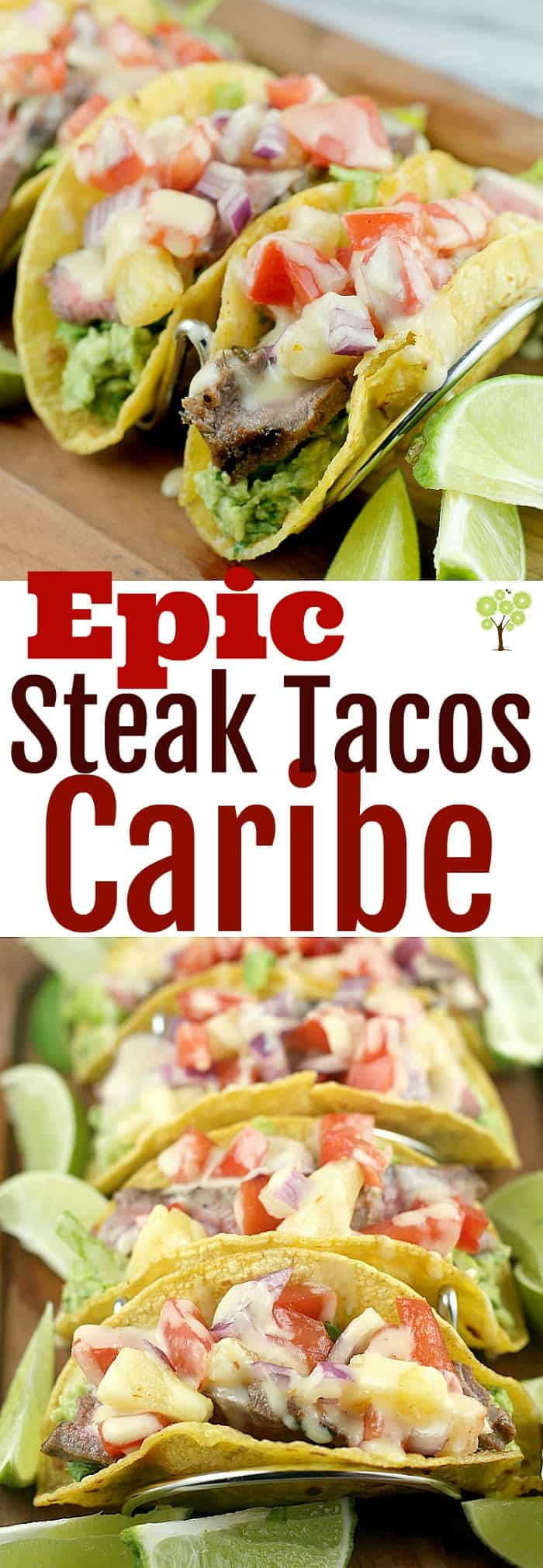 Epic Steak Tacos Caribe with Pineapple Salsa, Guacamole, and Caribbean Queso Fundido #ad #KingOfFlavor #FieldToBottle ms4-21+