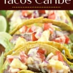image for pinterest with text overlay of recipe name Epic Steak Tacos Caribe