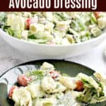 image for pinterest sharing with text overlay recipe title Tortellini Salad with Avocado Dressing
