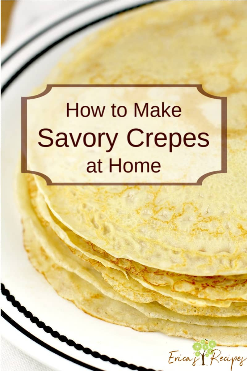 pinterest image with text overlay of recipe title How to Make Savory Crepes at Home