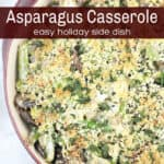 image for pinterest with text overlay Asparagus Casserole; easy holiday side dish