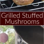 image for pinterest sharing with text overly of recipe Grilled Stuffed Mushrooms