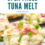 image for pinterest sharing with text overlay recipe title Open Faced Tuna Melts with Bacon